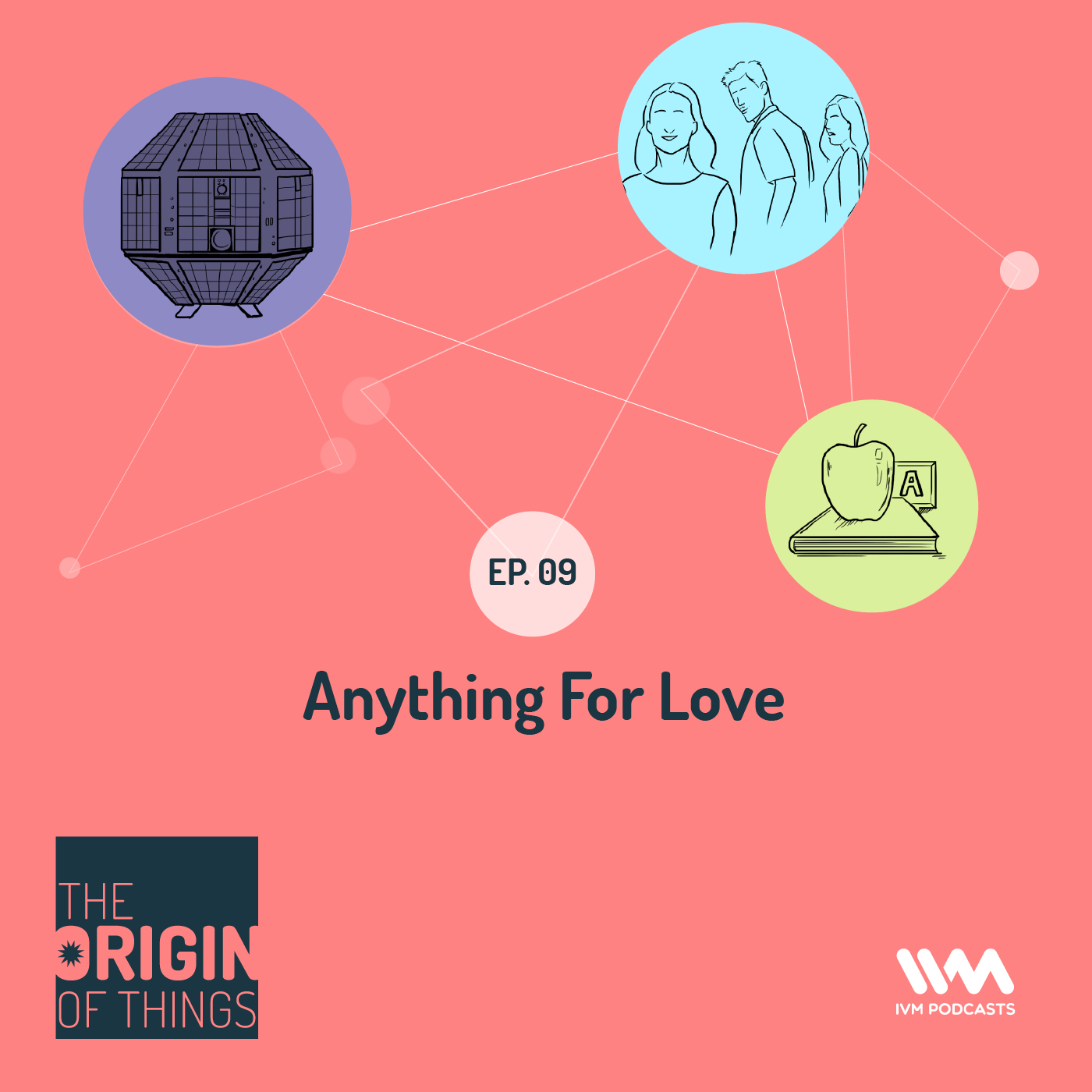 Ep. 09: Anything For Love
