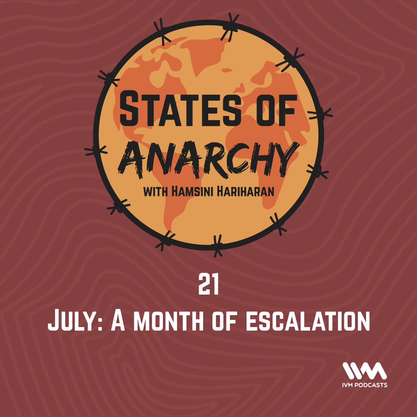 Ep. 21: July - A Month of Escalation