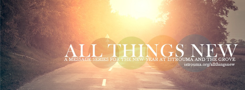 ALL THINGS NEW: WEEK 4, FEBRUARY 1, 2015