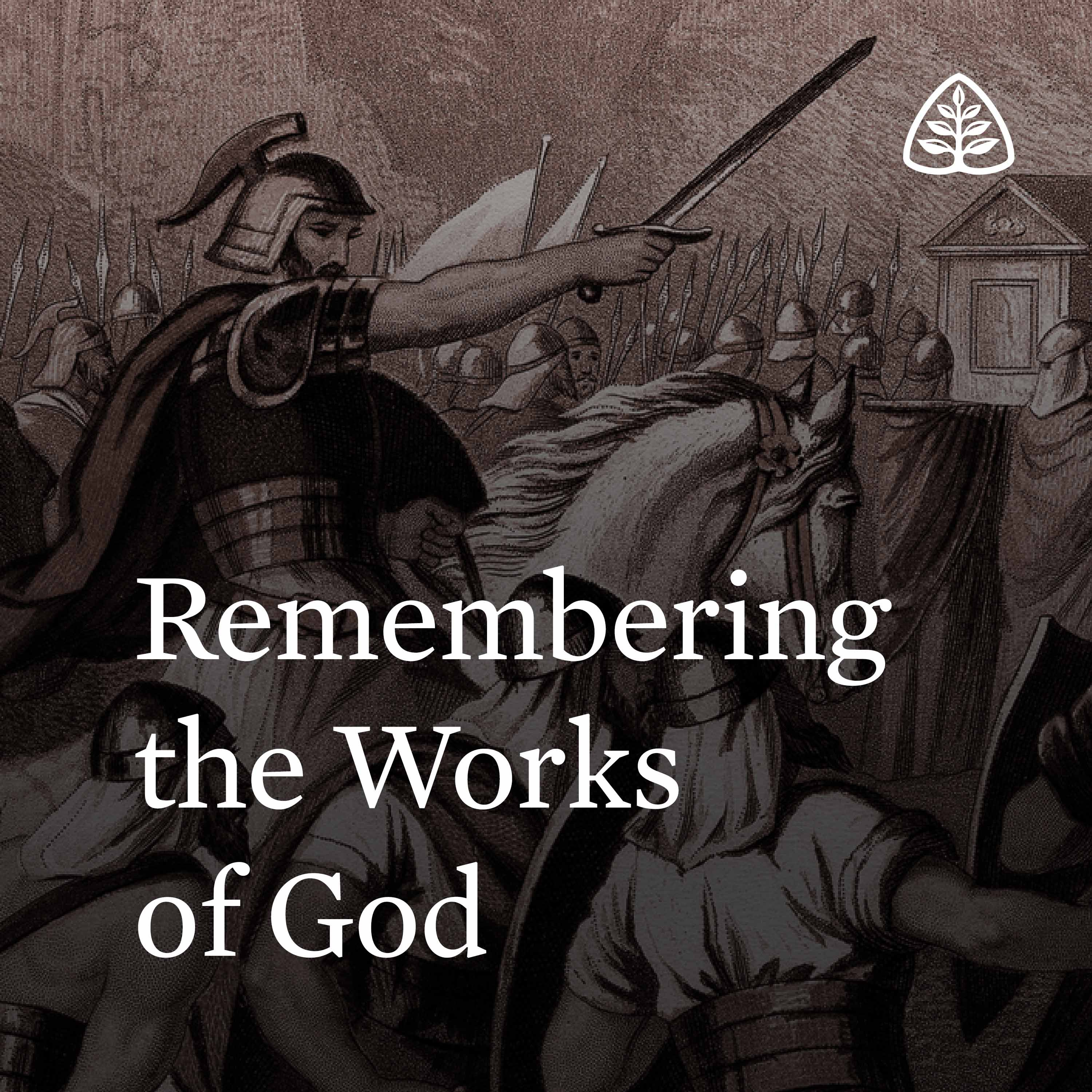 Remembering the Works of God