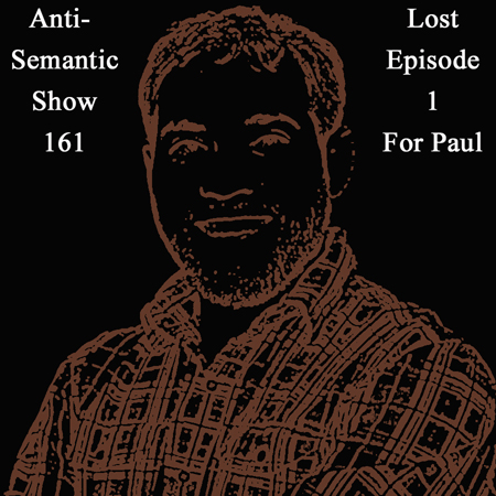 Episode 161 - Lost Episode 1 - For Paul