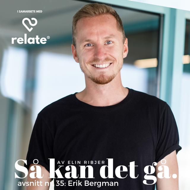 35. Erik Bergman - Sex, sårbarhet och jobb balans