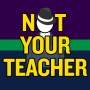Artwork for Welcome Back to School! Season 2 Premiere of Not Your Teacher Podcast