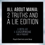 Artwork for EP 23: All About Mania: 2 Truths and a Lie Edition