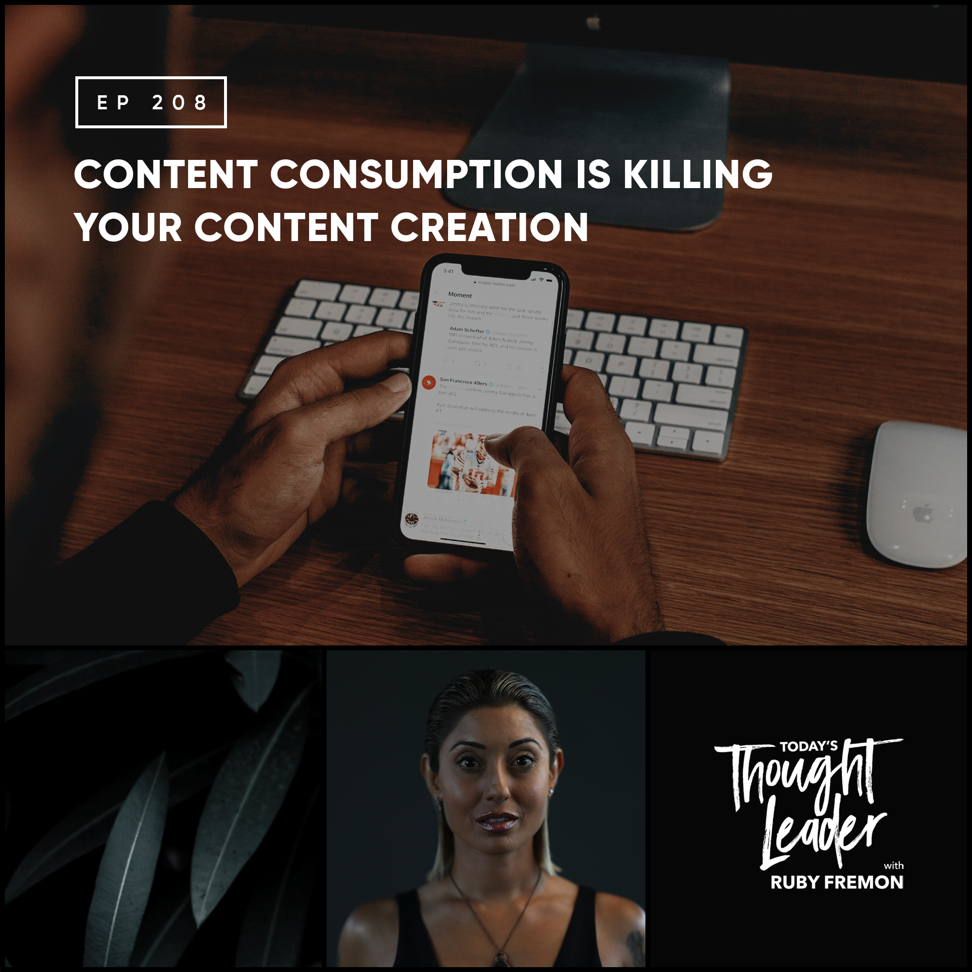 208: Content Consumption is Killing Your Content Creation