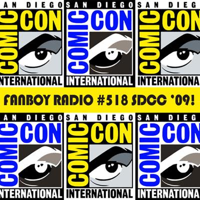 Fanboy Radio #518 - SDCC '09 Recap w/ Brian Denham