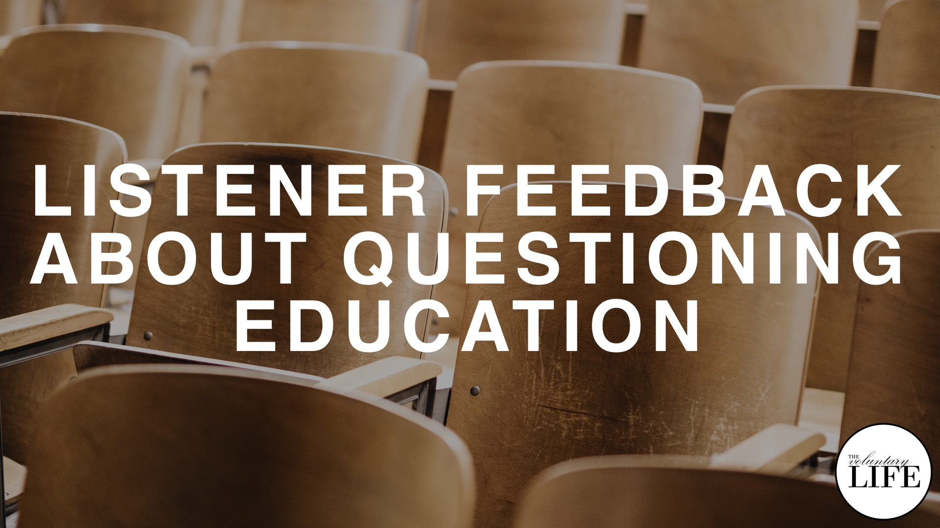 343 Listener Feedback on Questioning Education