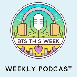 BTS This Week