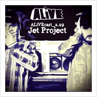 ALiVEcast_2.29 - Jet Project