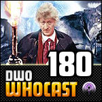 DWO WhoCast - #180 - Doctor Who Podcast