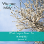 Artwork for EP #111: What do you Stand For in Midlife?