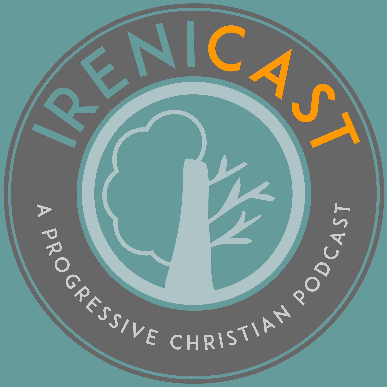 Irenicast - A Progressive Christian Podcast