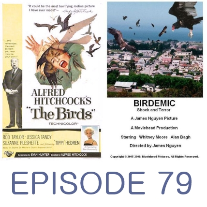 Episode 79 - The Birds and Birdemic