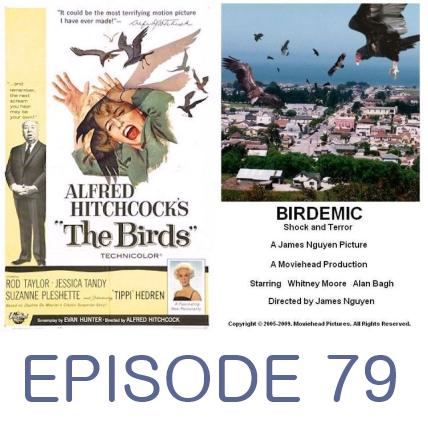 Episode 79 - The Birds and Birdemic
