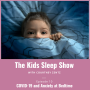 Artwork for Episode 10: COVID-19 and Anxiety at Bedtime in Children