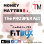Artwork for Money Matters: Talking The PROSPER Act with Joe Reinke, FitBUX