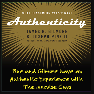 Pine and Gilmore Have An Authentic Experience With The Innovise Guys
