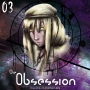 Artwork for O.U.R.S. Chronicle 03: The Obsession Part III