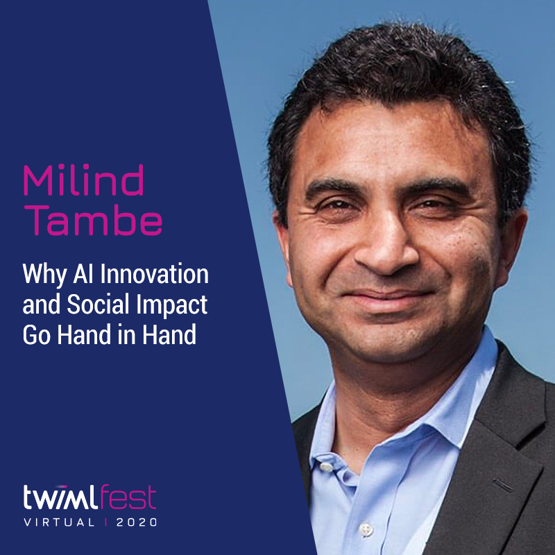 Why AI Innovation and Social Impact Go Hand in Hand with Milind Tambe - #422