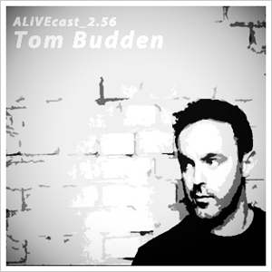 ALiVEcast_2.56 - Tom Budden