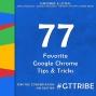 Artwork for Favorite Google Chrome Tips & Tricks - GTT077