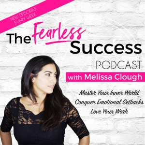 Fearless Success Podcast with Melissa Clough