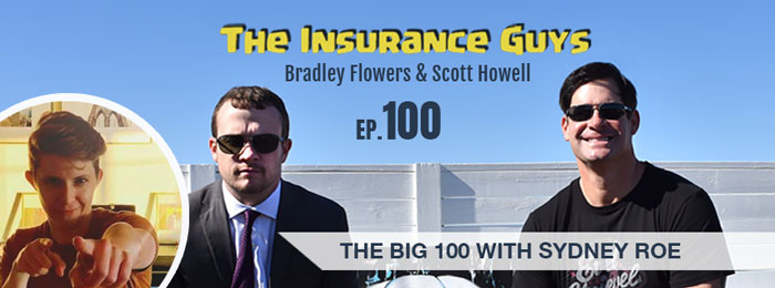 Sydney Roe on the BIG 100 episode of The Insurance Guys Podcast