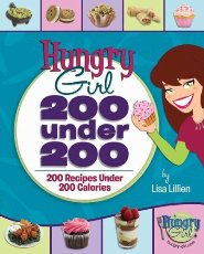 Lisa Lillien Talks About Her New Book Hungry Girl 200 Under 200: 200 Recipes Under 200 Calories