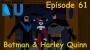 Artwork for The Earth Station DCU Episode 61 – Batman & Harley Quinn