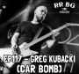 Artwork for EP117 - Greg Kubacki (Car Bomb)