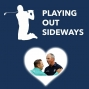 Artwork for Playing Out Sideways Podcast  - Three Scots talk Golf - Fannies - Episode 28
