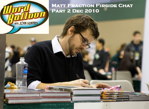Matt Fraction Part 2 The Fireside Chat Q and A