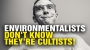 Artwork for Environmentalists don't realize they're in a CULT!