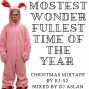 "Artwork for ""Mostest Wonderfullest Time of the year"" Christmas mixtape (mixed by @djaslan)"