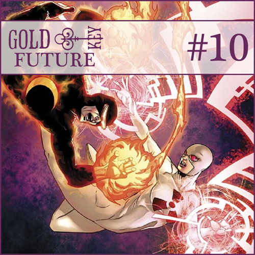 Cultural Wormhole Presents: Gold Key Future Episode 10