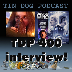 TDP 394: SHOW 400! Honestly! An Interview with L M Myles - Big Finish Author and Podcaster!