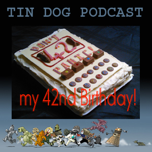 TDP 372: My 42nd Birthday  - and the TDPs too!