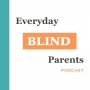 Artwork for Welcome to Everyday Blind Parents