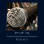 Artwork for My Top Ten Podcasts