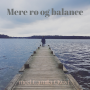 Artwork for Introduktion til Mere ro og balance