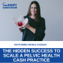 Artwork for EP 086: The Hidden Success to Scale a Pelvic Health Cash Practice with Nicole Cozean