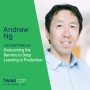 Artwork for Live from TWIMLcon! Overcoming the Barriers to Deep Learning in Production with Andrew Ng - #304