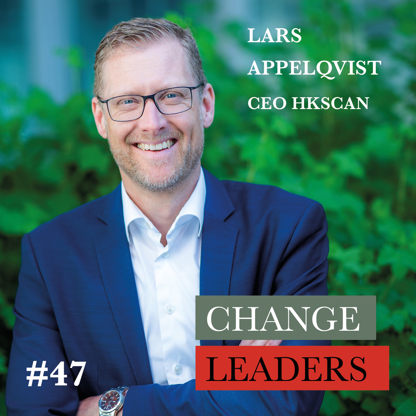 #47 Lars Appelqvist, CEO SCAN - The meat industry going versatile