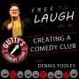 Artwork for CREATING A COMEDY CLUB: DENNIS TOOLEY [EP.16]