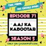 Artwork for Episode 71 (Season 5) April Aaj Ka Kabootar
