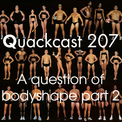 Episode 207 - A question of bodyshape part 2