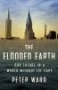 """Artwork for """"The Flooded Earth: Our Future in a World without Ice Caps,"""" by Peter Ward"""