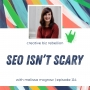 Artwork for Episode 114 - SEO Isn't Scary with Melissa McGraw