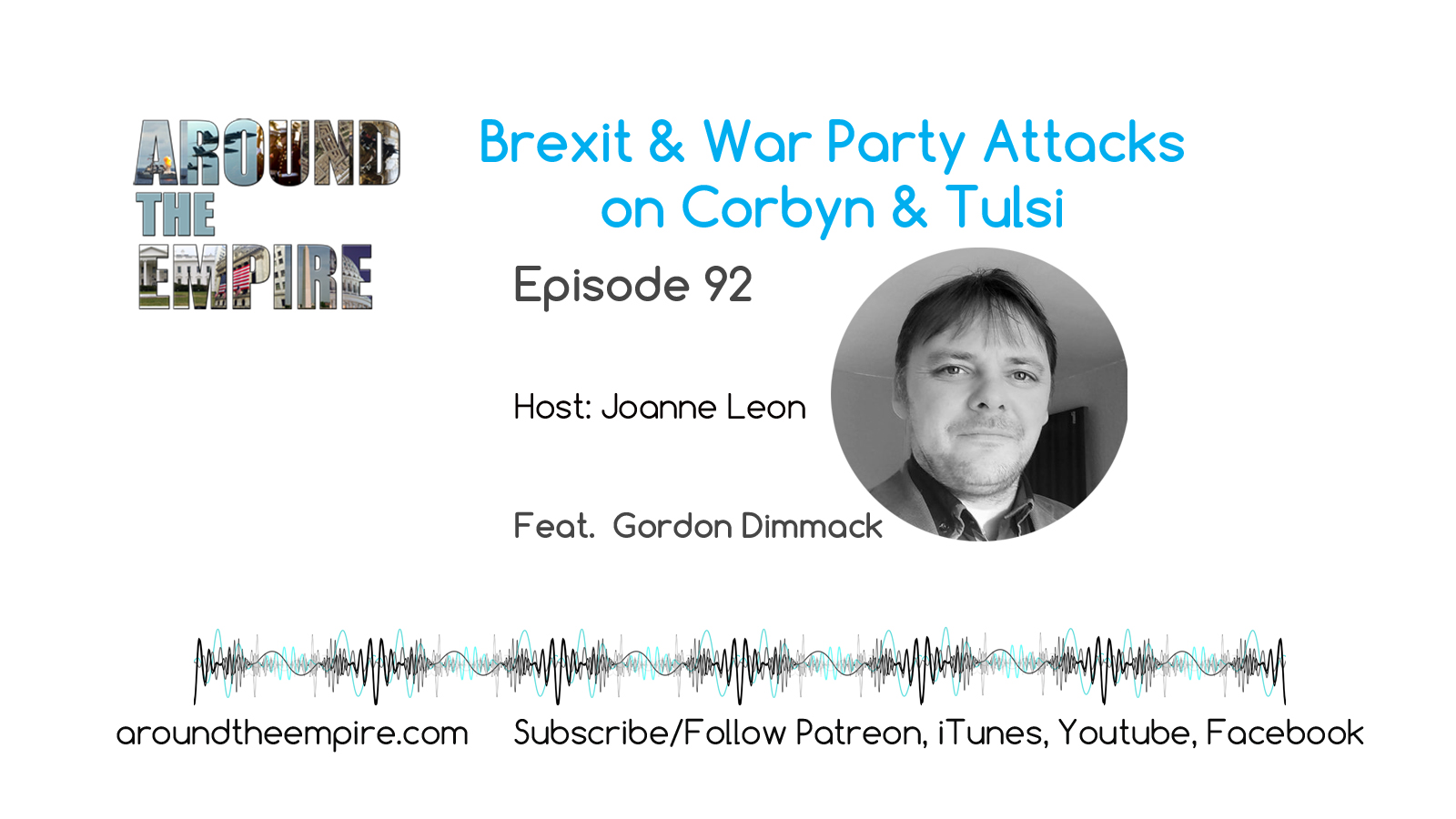 Ep92 Brexit and War Party Attacks on Corbyn & Tulsi