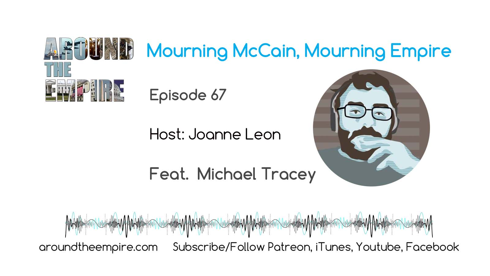 Ep 67 Mourn McCain Mourn Empire feat Michael Tracey